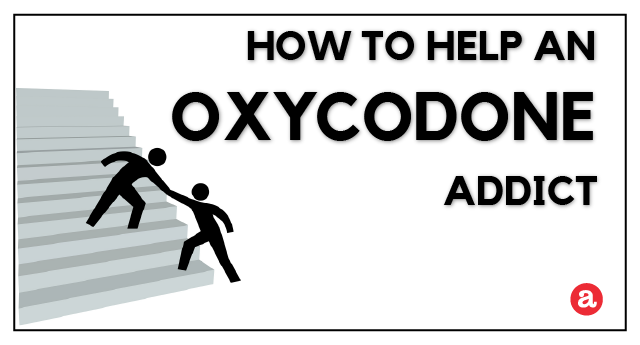 How to help an oxycodone addict