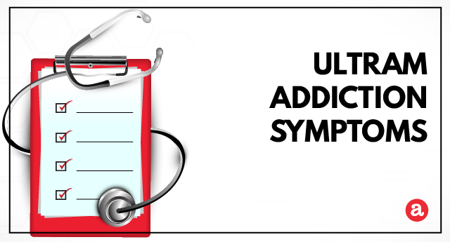 Signs and symptoms of Ultram addiction