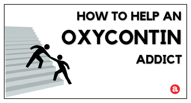 How to help an OxyContin addict