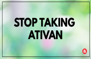 How to stop taking Ativan?