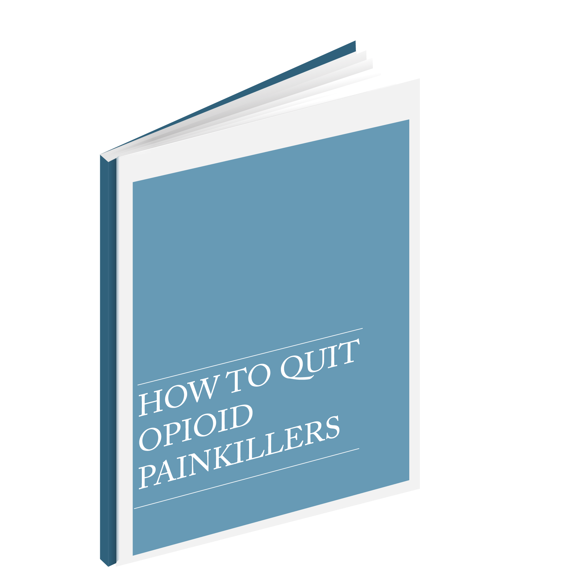 The Definitive Guide To Quitting  Painkillers (PRINTABLE BOOK)