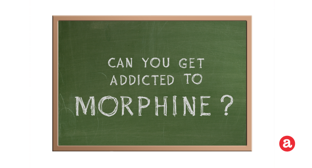 Can you get addicted to morphine?
