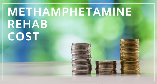 The cost of methamphetamine rehab