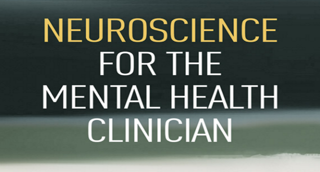 Neuroscience for the Mental Health Clinician (BOOK REVIEW)