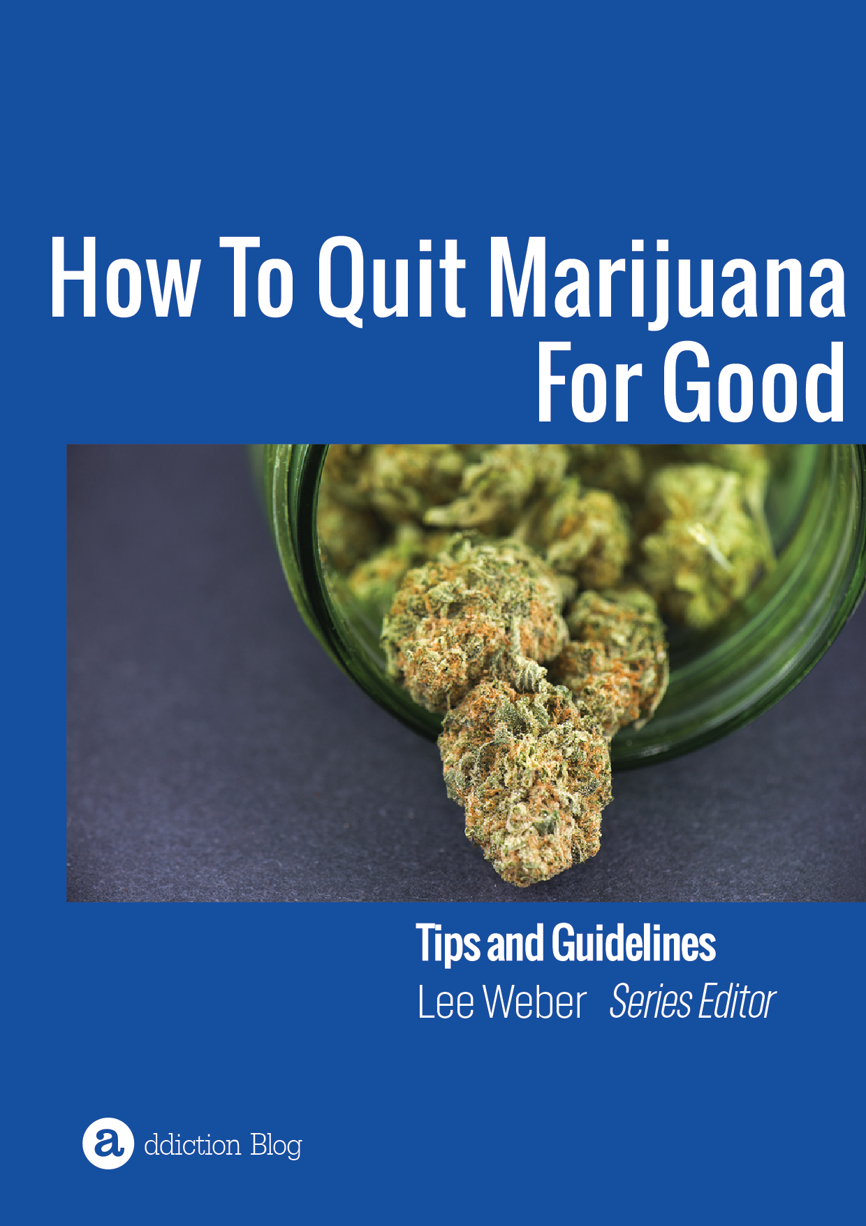The Definitive Guide To Quitting Marijuana