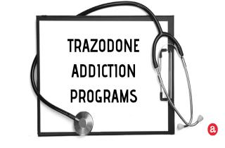 Trazodone Addiction Treatment