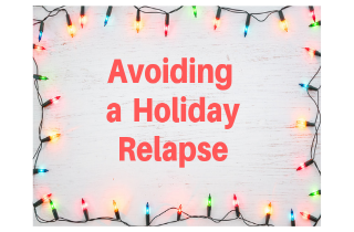 How To Avoid Relapse During the Holidays