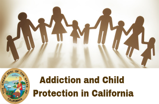 Child Welfare and Addiction in California