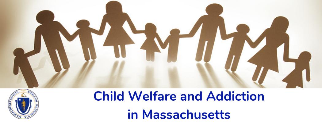 Child Welfare | Drinking, Drugs & Addiction in Massachusetts