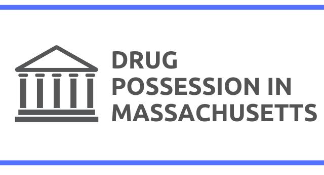 Drug Possession Laws in Massachusetts