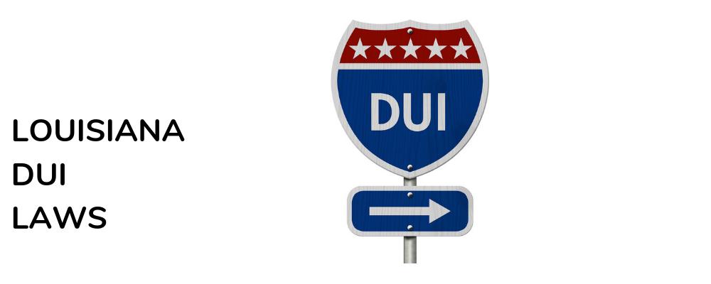 DUI Laws in Louisiana