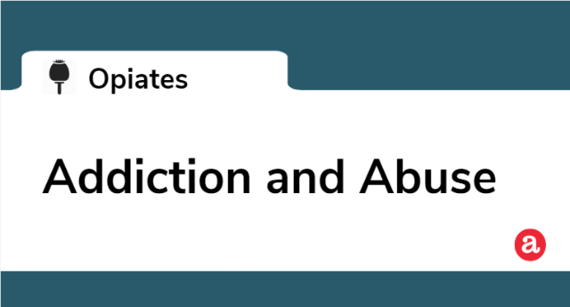 Opiate Addiction and Abuse